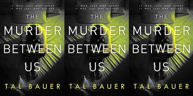 3 book covers side by side of The Murder Between Us by Tal Bauer