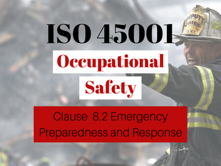 ISO 45001:2018 Clause 8.2 Emergency Preparedness and Response.