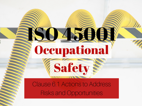 ISO 45001:2018 – Clause 6.1 Actions to Address Risks and Opportunities