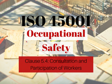 ISO 45001:2018 - Clause 5.4: Consultation and Participation of Workers