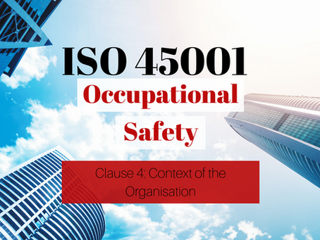 ISO 45001:2018 Occupational Health and Safety Standard – Clause 4 – Context of the Organisation