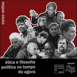 Curso: Ética e filosofia política no tempo do agora