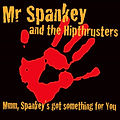 Mr Spankey & the Hipthrusters 2.jpg
