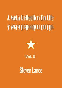 A Meta-Reflection On Life : A Meta-Reflection On Life [Vol. II]