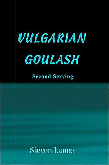 Vulgarian Goulash: Second Serving