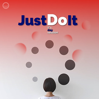 Just Do It (it's day session)
