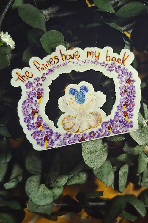 """""""The fairies have my back"""" sticker"""