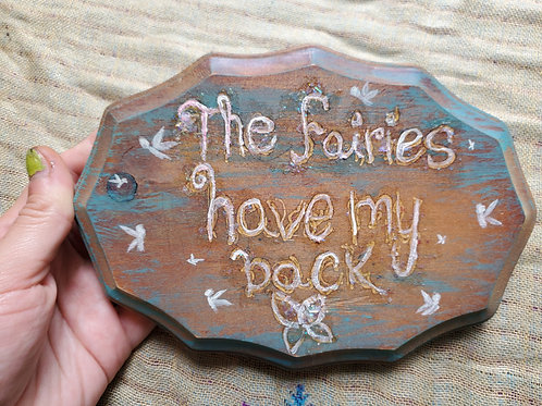 The Fairies Have My Back Wood Plaque