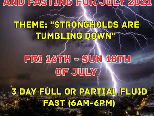 3 DAYS FASTING AND PRAYER FOR JULY 16TH, 17TH & 18TH 2021