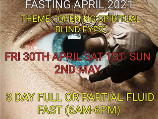 3 DAYS FASTING AND PRAYER FOR APRIL 30TH & MAY 1ST & 2ND 2021