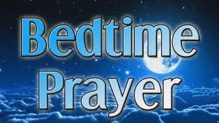 PRAYERS BEFORE BEDTIME