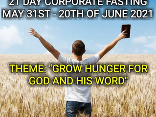 21 DAYS OF PRAYER & FASTING FROM MONDAY MAY 31st TO 20th OF JUNE 2021