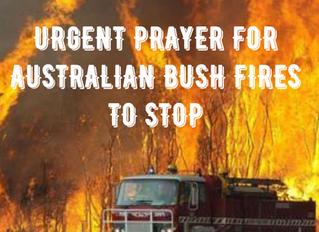 URGENT PRAYER FOR AUSTRALIAN BUSH FIRES TO STOP
