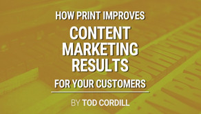 Help Your Customers Improve Their Content Marketing Results with Print