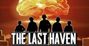 Game Review: The Last Haven Tons of Potential. A Struggle Right Now.