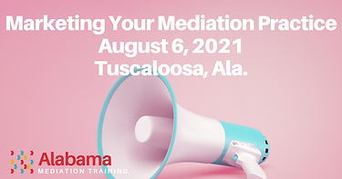 Marketing Your Mediation Practice August