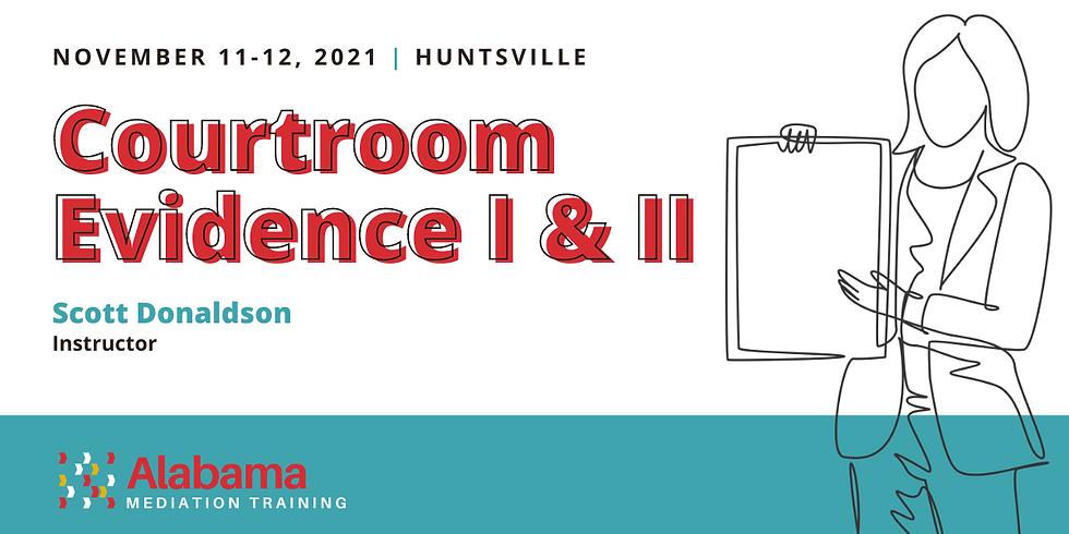 Courtroom Evidence I & Courtroom Evidence II