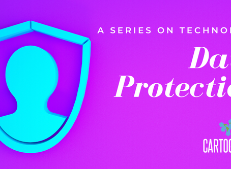A Series on Technology: Data Protection