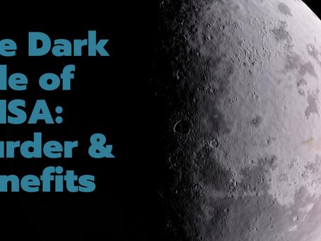 The Dark Side of ERISA: Murder & Benefits
