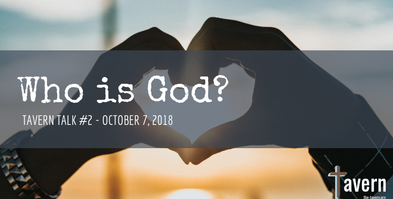 Tavern Talk #2: Who is God?