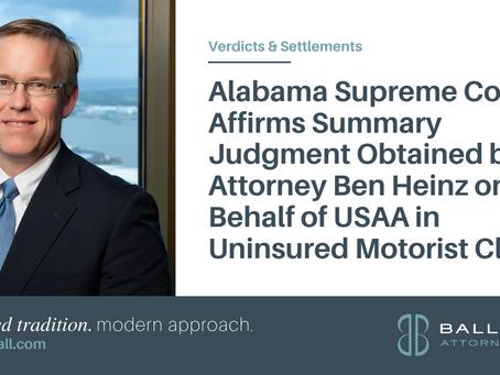 Alabama Supreme Court Affirms Summary Judgment Obtained by Attorney Ben Heinz