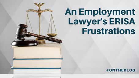 An Employment Lawyer's ERISA Frustrations
