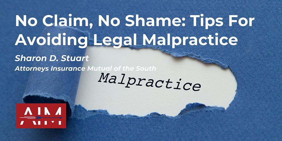 No Claim, No Shame: Tips For Avoiding Legal Malpractice