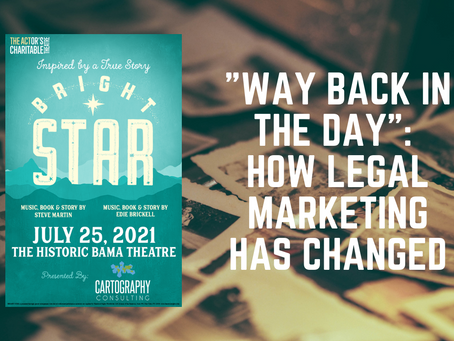 """""""Way Back in the Day"""": How Legal Marketing Has Changed"""