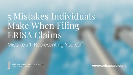 ERISA Claims & 5 Mistakes Made When Filing - Mistake #2