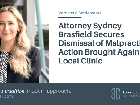 Attorney Sydney Brasfield Secures Dismissal of Malpractice Action Brought Against Local Clinic