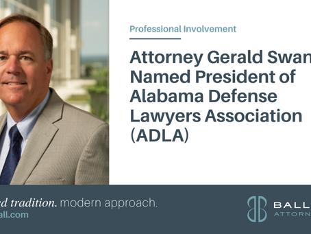 Attorney Gerald Swann Named President of Alabama Defense Lawyers Association (ADLA)
