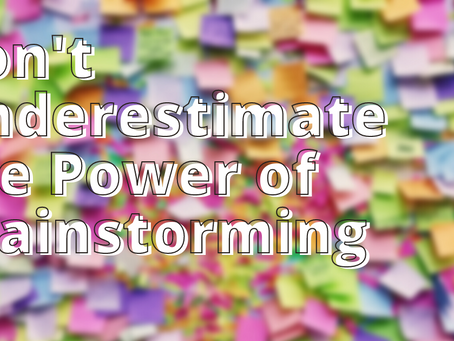 Don't Underestimate the Power of Brainstorming