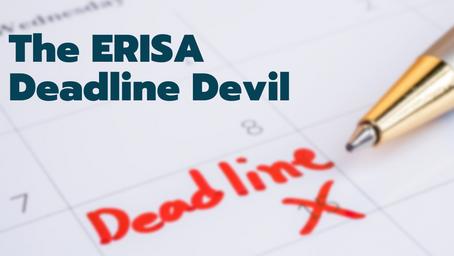 The ERISA Deadline Devil