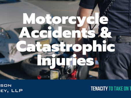 Motorcycle Accidents & Catastrophic Injuries