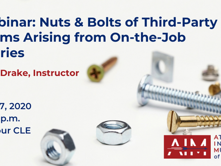 FREE 1.0 hour CLE - Nuts and Bolts of Third-Party Claims Arising from On-the-Job Injuries