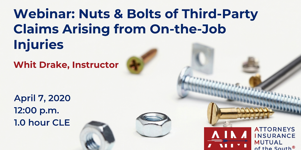 Nuts & Bolts of Third-Party Claims Arising from On-the-Job Injuries