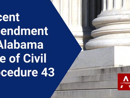 Recent Amendment to Alabama Rule of Civil Procedure 43