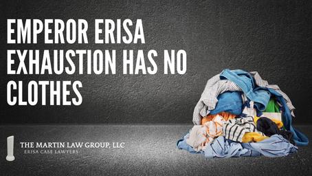 Emperor ERISA Exhaustion Has No Clothes