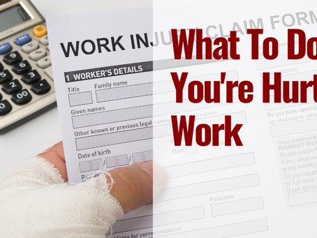 What To Do If You're Hurt At Work