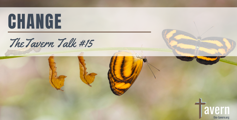 Tavern Talk #15: Change