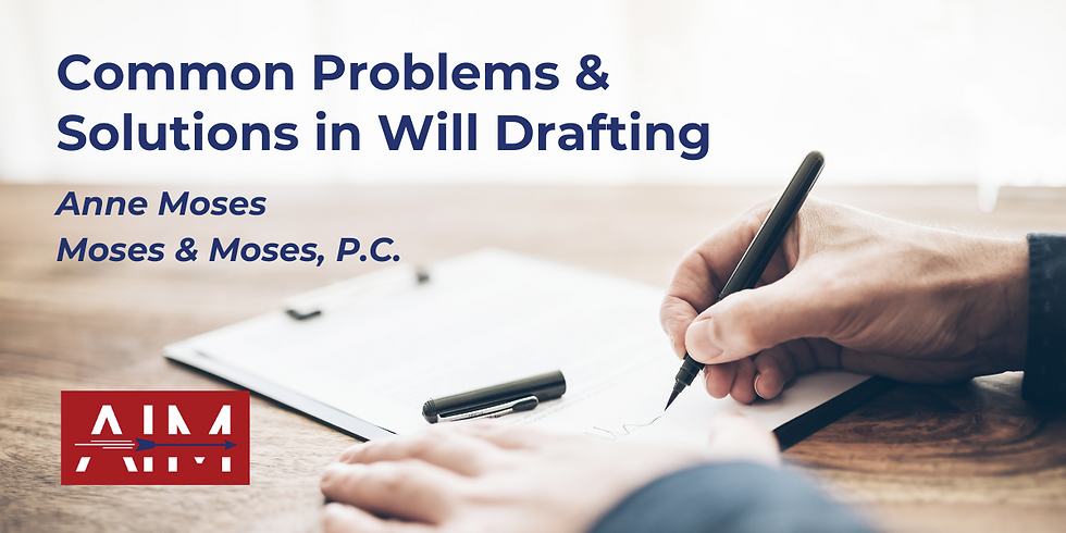 Common Problems & Solutions in Will Drafting