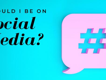 Should I Be On Social Media?