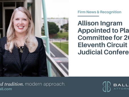 Allison Ingram Appointed to Planning Committee for 2022 Eleventh Circuit Judicial Conference