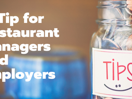 A Tip for Restaurant Managers and Employers
