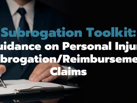 Subrogation Toolkit: Guidance on Personal Injury Subrogation/Reimbursement Claims