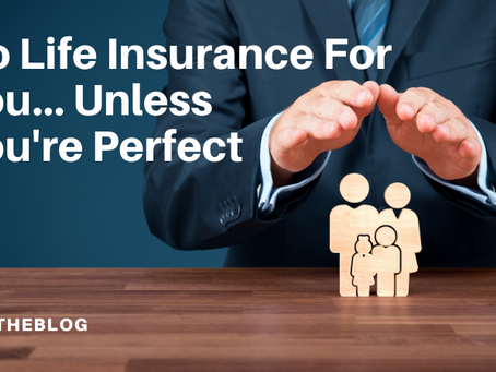 No Life Insurance For You!
