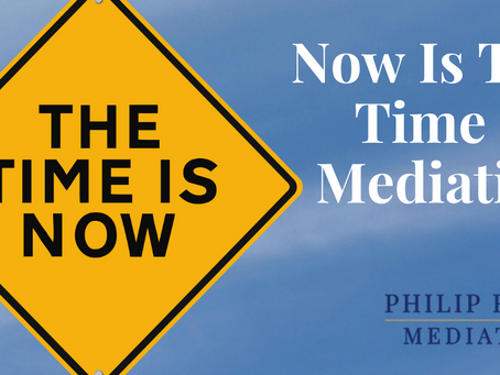 Now is the Time for Mediation