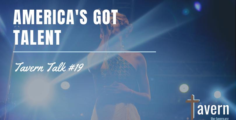 Tavern Talk #19: America's Got Talent