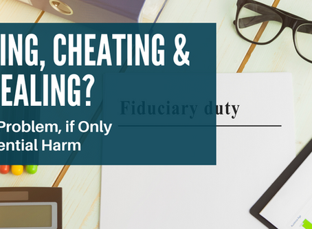 Breach of Fiduciary Duty & How It Harms You
