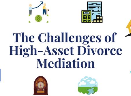 The Challenges of High-Asset Divorce Mediation